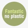 Fantastic no Plastic