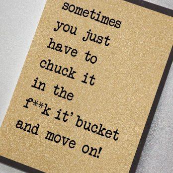 Chuck It In The Bucket Card