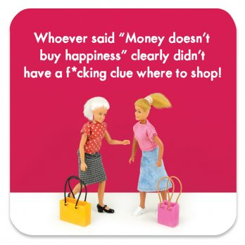 Money Doesn't Buy Happiness Coaster