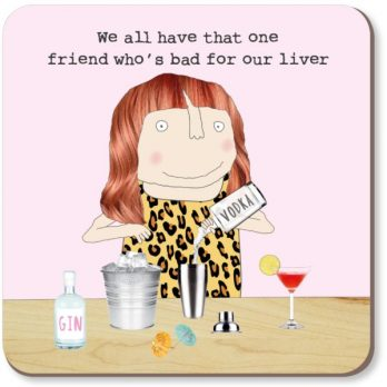 We All Have That One Friend Coaster